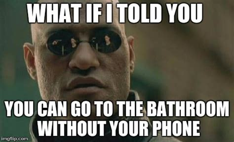 Can You Go To The Bathroom With A Ton In by Matrix Morpheus Meme Imgflip
