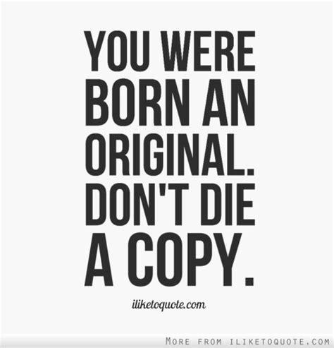 you were born an original quotes tagged original
