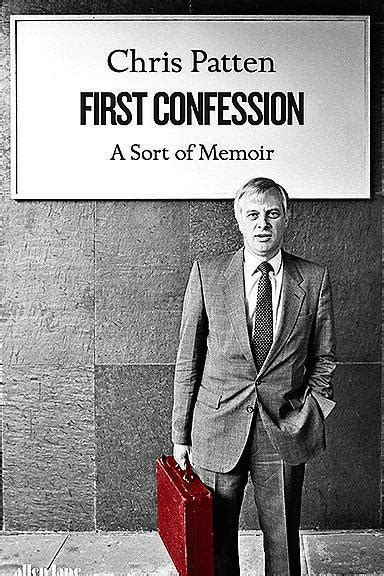 confession a sort of memoir books review confession a sort of memoir by chris patten