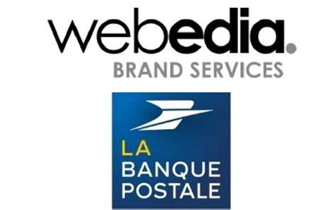 si鑒e la banque postale webedia brand services d 233 veloppe un m 233 dia digital