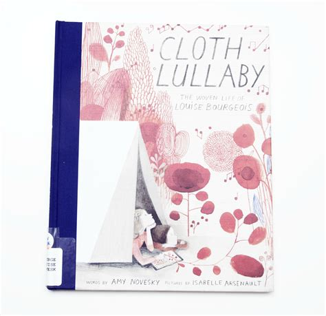 cloth lullaby cloth lullaby the woven life of louise bourgeois the unstandardized standard