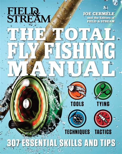 Pdf Total Fishing Manual Field by The Total Fly Fishing Manual Book By Joe Cermele The