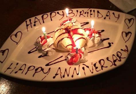 Happy Birthday   Happy Anniversary Complimentary Dessert