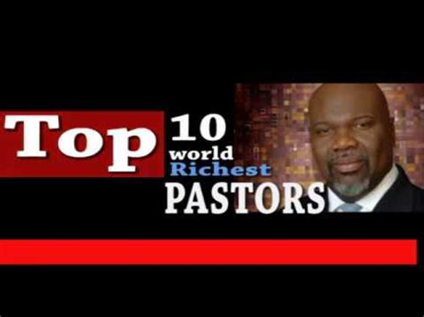 Top 10 Richest Pastors In The World by Top 10 Richest Pastors In The World 2018
