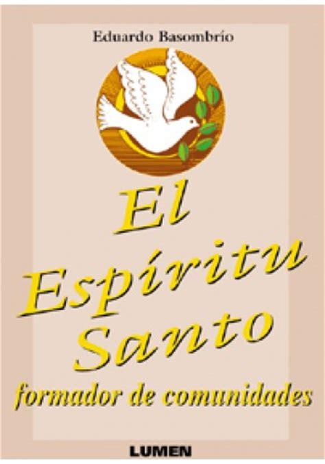 el espiritu santo animador de las comunidades el esp 237 ritu santo formador de comunidades