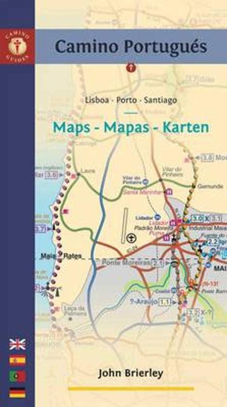 a pilgrim s guide to the camino portugues 2016 edition bol camino portugues maps brierley