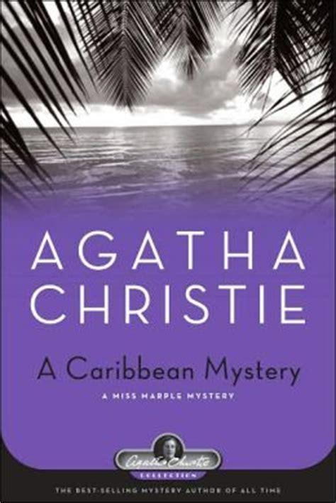 a caribbean mystery miss a caribbean mystery a miss marple mystery by agatha christie 9781579127381 hardcover