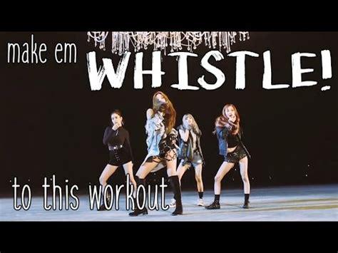 Blackpink Exercise | blackpink whistle 휘파람 kpop dance workout youtube