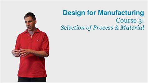 youtube design for manufacturing design for manufacturing course 3 selection of process