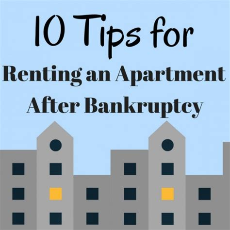 renting an apartment 10 tips for renting an apartment after bankruptcy