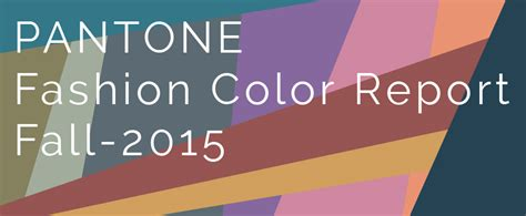 pantone color forecast 2015年秋冬pantone トレンドカラーレポート 海外でデザイナー始めました 7年目