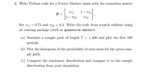 The Caigns That Helped Gisele Become Number 1 by Solved Write Python Code For A 2 State Markov Chain With