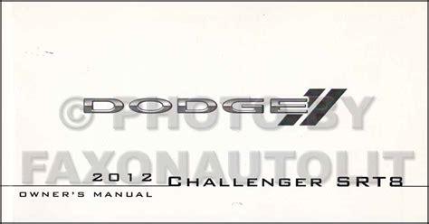 free auto repair manuals 2012 dodge challenger engine control 2012 dodge challenger srt8 owner s manual original