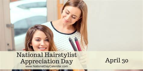 national hairdressers day national hairstylist appreciation day april 30