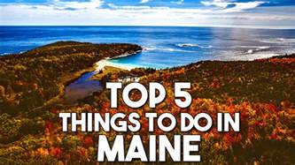 Things To Do In At Top 5 Things To Do In Maine Travel Pleasure