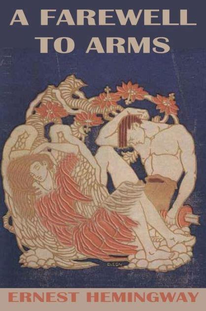 Pertempuran Penghabisan A Farewell To Arms Ernest Hemingway a farewell to arms by ernest hemingway paperback barnes