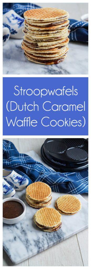caramel waffle cookies recipe stroopwafels caramel waffles cookies
