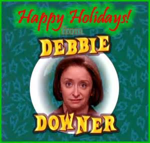 Snl Debbie Downer Thanksgiving Somebody Needs To Say It Happy Holidays From Debbie