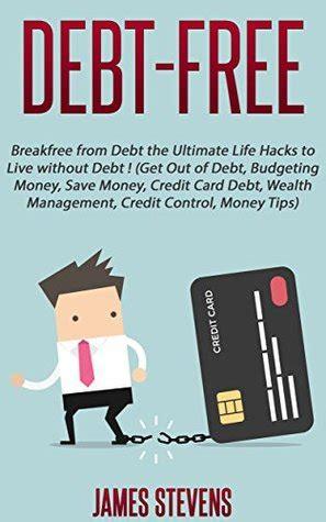 debt  breakfree  debt  ultimate life hacks