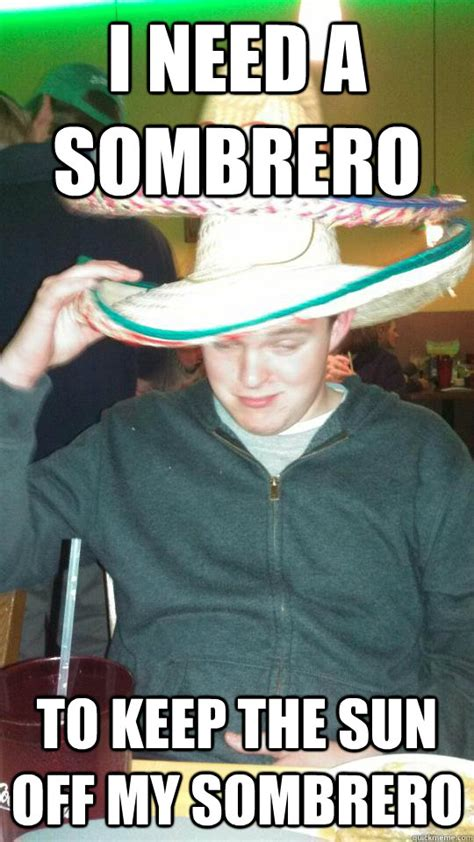 Sombrero Meme - 10 guy matheson memes quickmeme