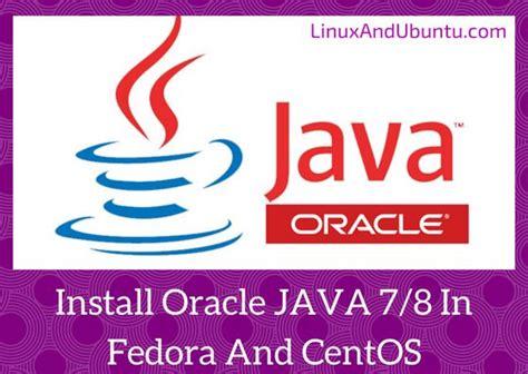 install oracle java jdk 6 7 8 in ubuntu 13 04 install oracle java 7 8 on fedora and centos