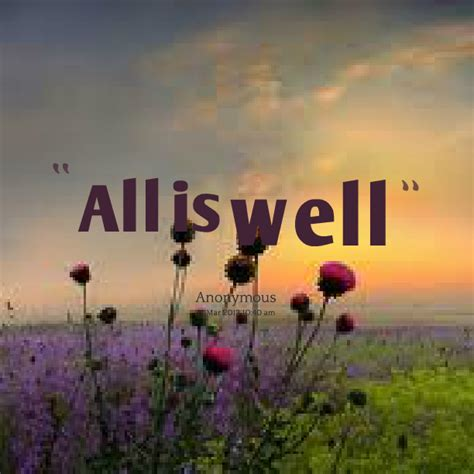 All Is Well all is well quotes quotesgram