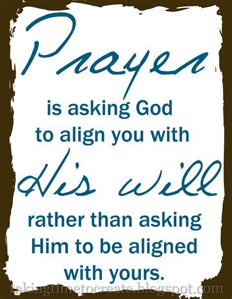 Printable Prayer Quotes   taking time to create prayer printable