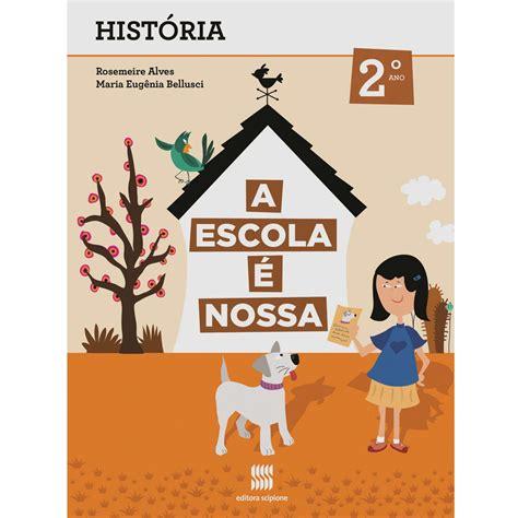 geografia i historia serie 8414113893 livro a escola 233 nossa hist 243 ria 2 186 ano 1 170 s 233 rie do ensino fundamental ensino