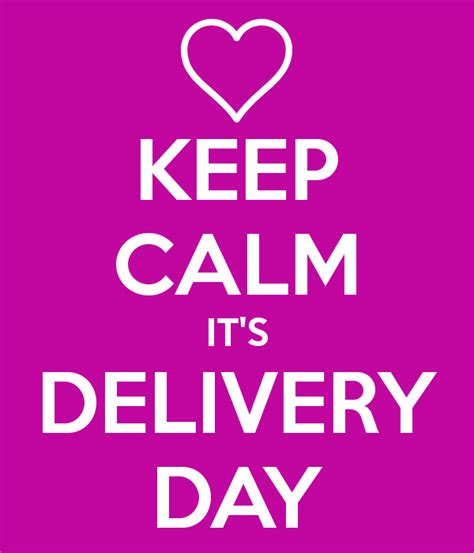 day delivery keep calm it s delivery day poster foxeshavedens keep