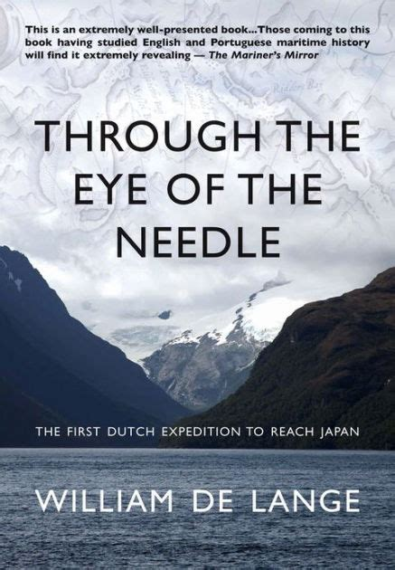 libro eye of the needle through the eye of the needle the first dutch expedition to reach japan by william de lange