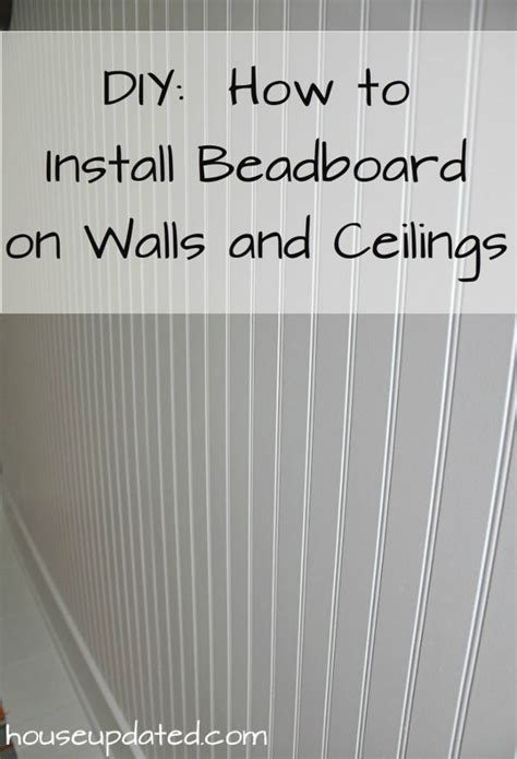 How To Install Wainscoting On Ceiling by Diy How To Install Beadboard On Walls And Ceilings