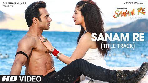 download sanam re remix dj chetas mp3 sanam re title track full hd video song sanam re