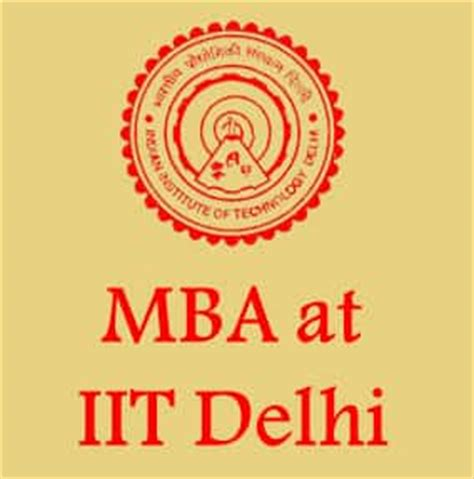 Iit Delhi Mba Application 2016 by Iit Delhi Mba Admissions 2018 Registration Placements Fee