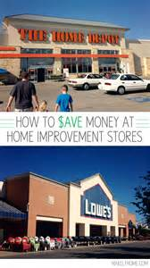 home improvement stores how to save money at home improvement stores makely