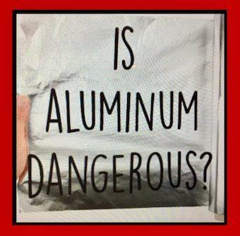 ate aluminum foil is aluminum foil dangerous to your health