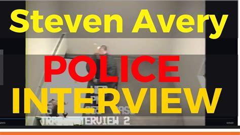 steven avery youtube interview steven avery police interview steven avery police