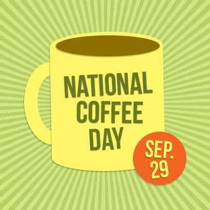 Day Coffee national coffee day your lighter side