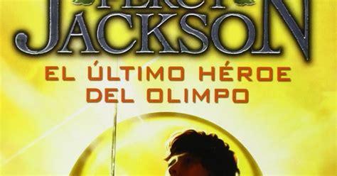 el ultimo heroe del 0606376992 el 218 ltimo h 201 roe del olimpo percy jackson 5 castillo de libros