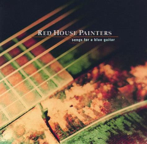 red house painters best album red house painters songs for a blue guitar reviews album of the year