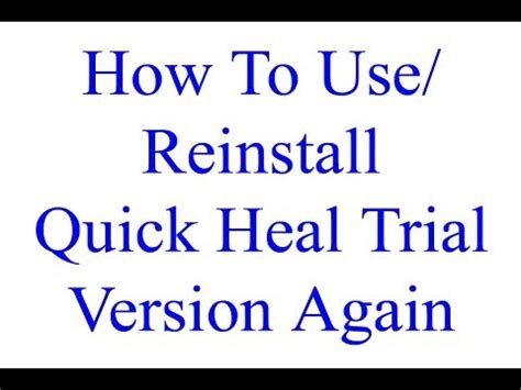 quick heal pro trial resetter how to reinstall quick heal antivirus after 30 days trial