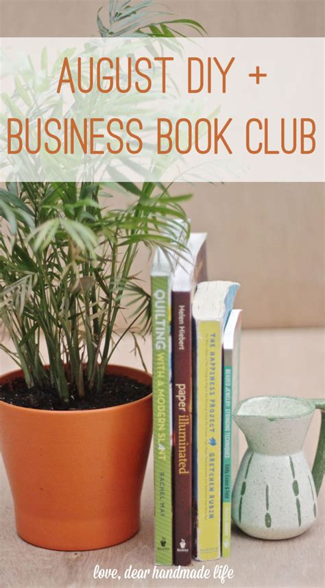 Diy Mba Books by August Diy And Business Book Club 2016 Dear Handmade