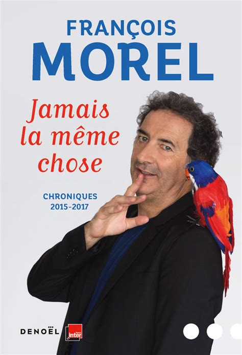 Meme Chose - fran 231 ois morel