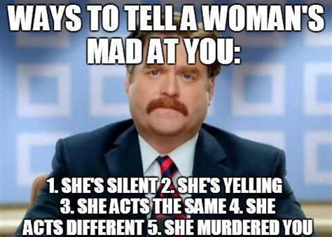 Women Memes - 5 ways to tell a woman s mad at you weknowmemes