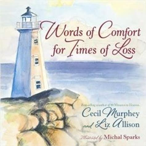 words of comfort for grieving parents words of encouragement grief and loss quotes quotesgram