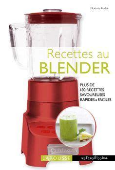 recette de cuisine avec blender quot cuisson 233 mulsion quot ce livre de recettes est offert avec