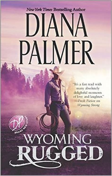 Friends And Diana Palmer wyoming rugged