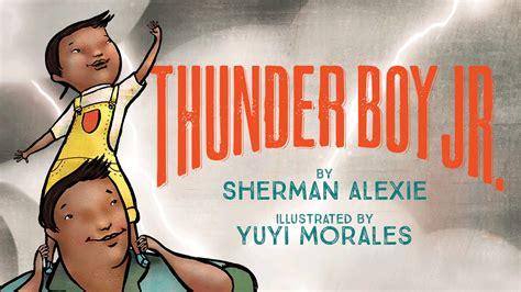 thunder boy jr bccb thunder boy jr by sherman alexie yuyi morales youtube