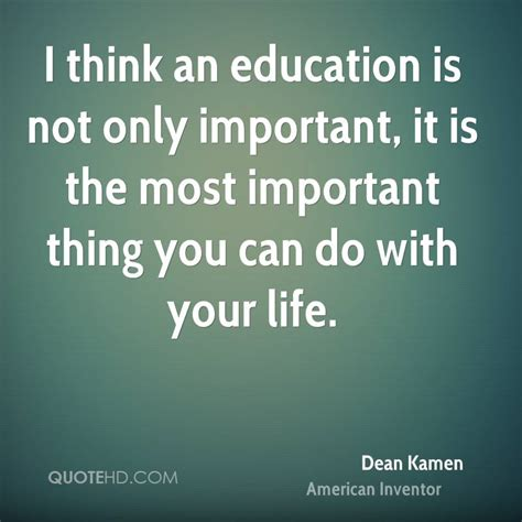 why education is important essay sles dean kamen quotes quotesgram