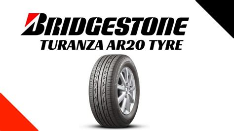 Car Tyre Brands India Bridgestone Turanza Ar20 Tyre Review Price Sizes Cars