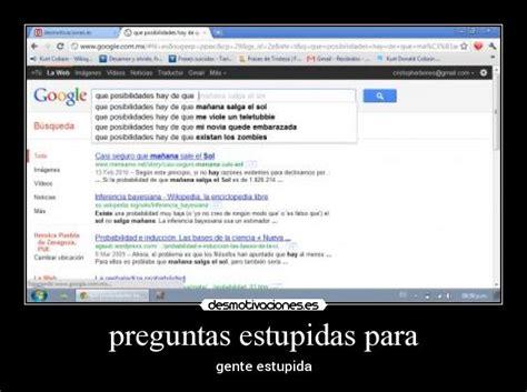 preguntas estupidas google preguntas est 250 pidas en google primera parte el rinc 243 n